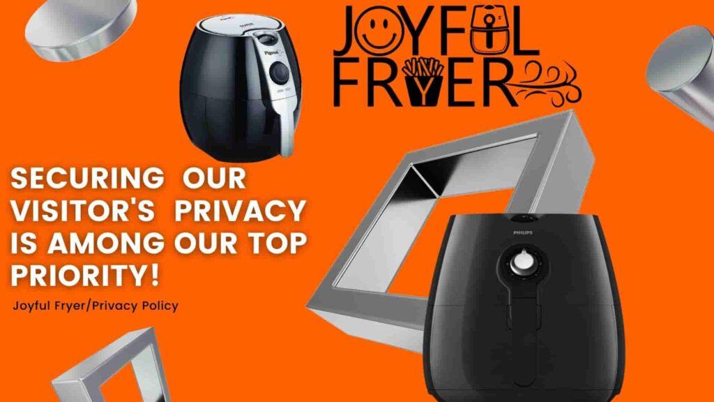 Joyful Fryer Privacy policy